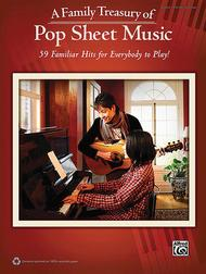 A Family Treasury of Pop Sheet Music