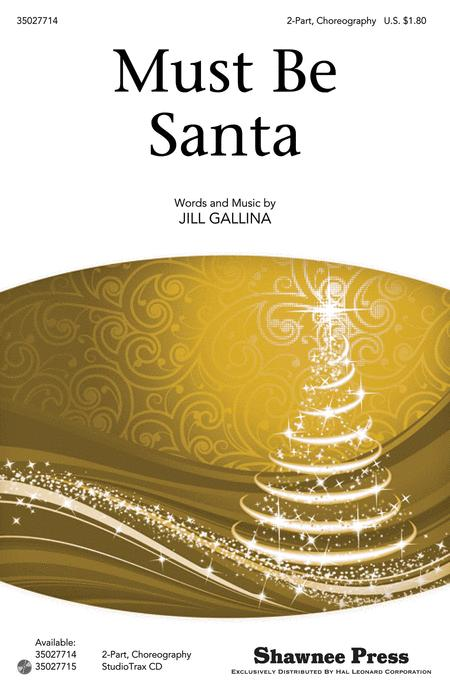 Must Be Santa By Jill Gallina - Octavo Sheet Music For ...