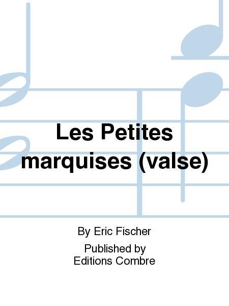 Les Petites marquises (valse)