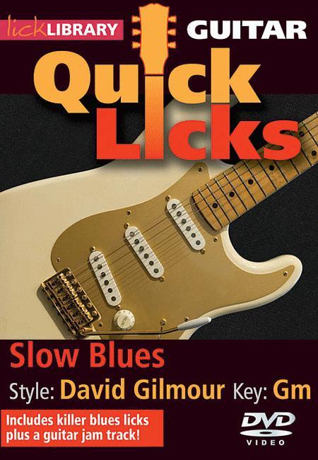 Quick Licks - Slow Blues David Gilmour