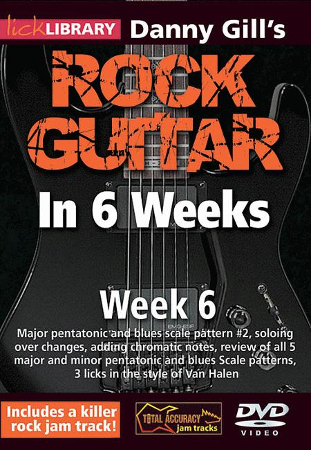 Danny Gill's Rock Guitar In 6 Weeks - Week 6