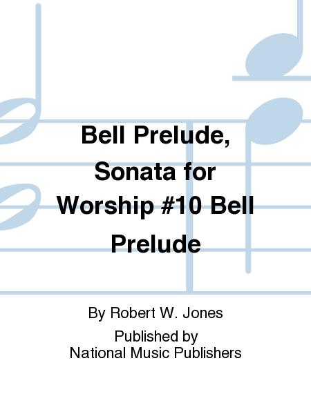 Bell Prelude, Sonata for Worship #10 Bell Prelude