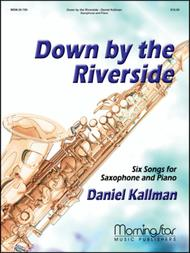 Down by the Riverside: Six Songs for Saxophone & Piano