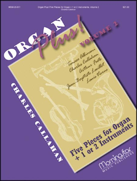 Organ Plus! Five Pieces for Organ + 1 or 2 Instruments, Volume 2