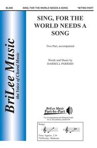 Sing, For the World Needs a Song