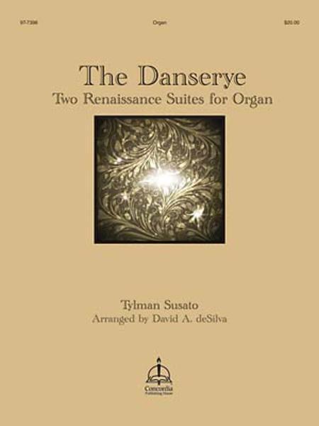 The Danserye: Two Renaissance Suites for Organ
