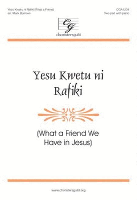 Yesu Kwetu ni Rafiki (What a Friend We Have in Jesus)