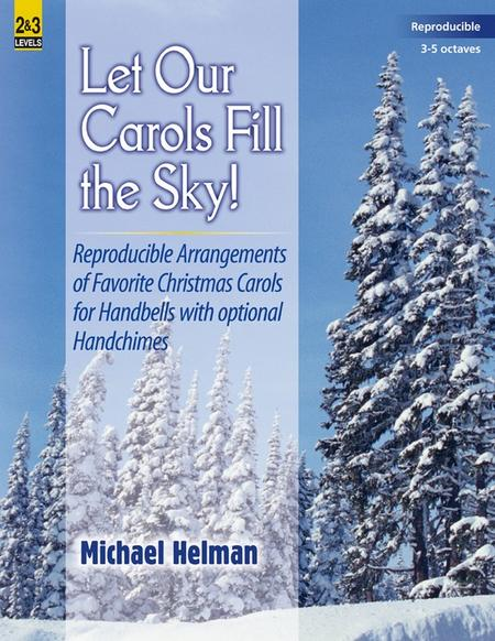 Let Our Carols Fill the Sky!