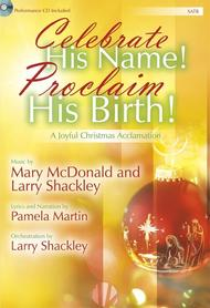 Celebrate His Name! Proclaim His Birth! - SATB Score with CD