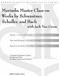 Percussion Master Class on Works by Schwantner, Schuller and Bach