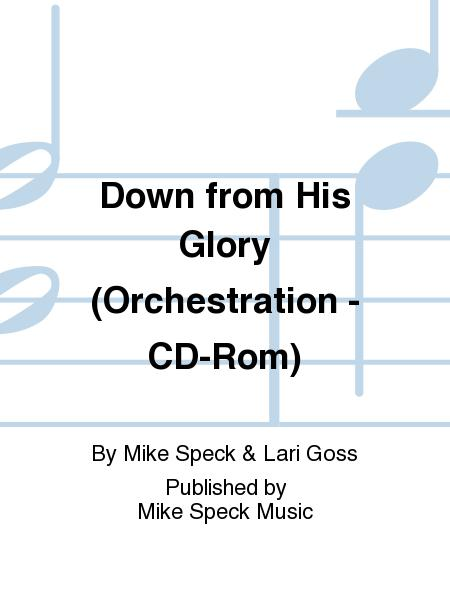 Down from His Glory (Orchestration - CD-Rom)
