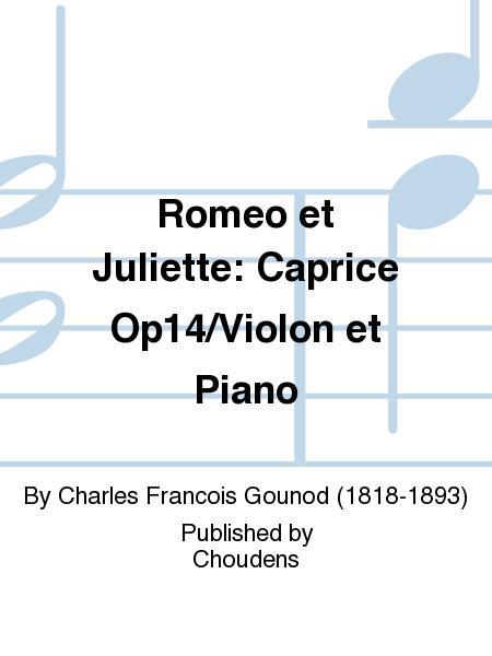 Romeo et Juliette: Caprice Op14/Violon et Piano