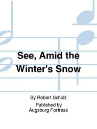 See, Amid the Winter's Snow