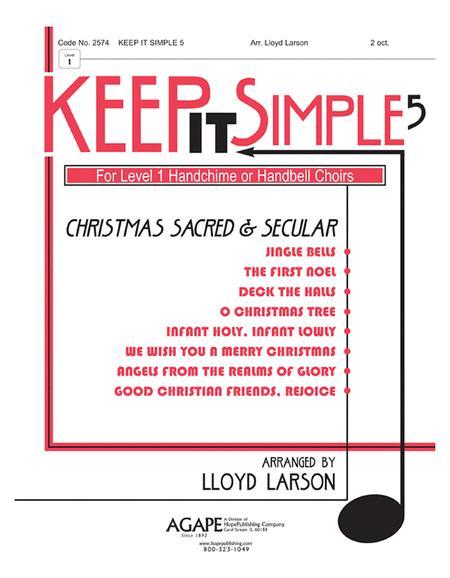 Keep It Simple 5 (Christmas Sacred and Secular)