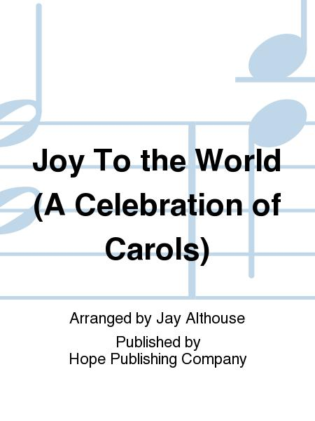 Joy to the World: A Celebration of Carols