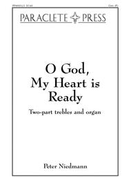 O God, My Heart is Ready