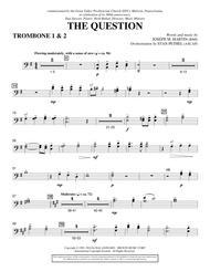 The Question - Trombone 1 & 2