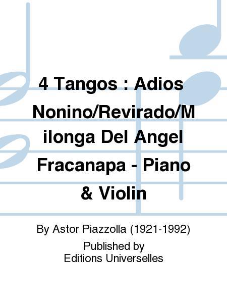 4 Tangos : Adios Nonino/Revirado/Milonga Del Angel Fracanapa - Piano & Violin
