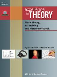 Excellence in Theory Music Theory, Ear Training, and History Workbook(Book One)