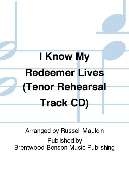 I Know My Redeemer Lives (Tenor Rehearsal Track CD)