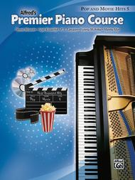 Premier Piano Course Pop and Movie Hits, Book 5