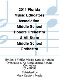 2011 Florida Music Educators Association: Middle School Honors Orchestra & All-State Middle School Orchestra