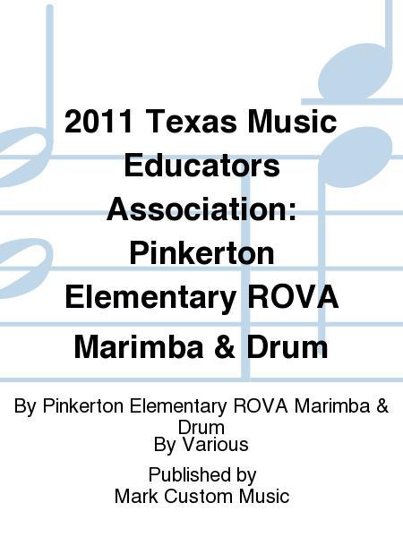 2011 Texas Music Educators Association: Pinkerton Elementary ROVA Marimba & Drum