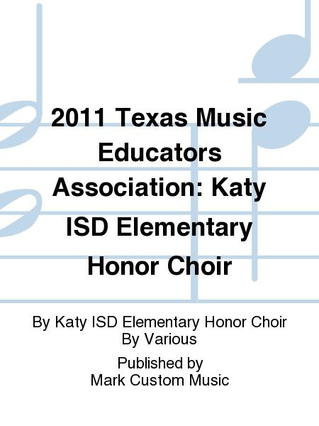 2011 Texas Music Educators Association: Katy ISD Elementary Honor Choir