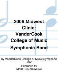 2006 Midwest Clinic: VanderCook College of Music Symphonic Band
