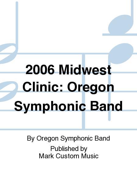 2006 Midwest Clinic: Oregon Symphonic Band