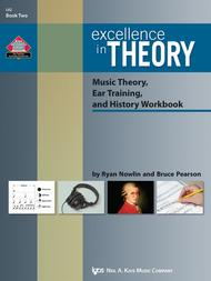 Excellence in Theory Music Theory, Ear Training, and History Workbook(Book Two)