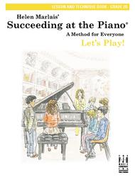 Succeeding at the Piano Lesson and Technique Book, Grade 2B, without CD