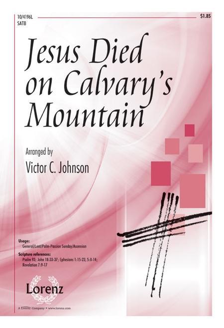 Jesus Died on Calvary's Mountain