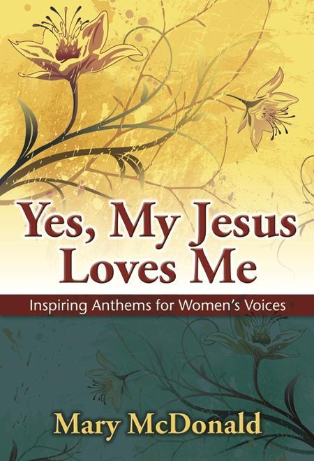 Yes, My Jesus Loves Me