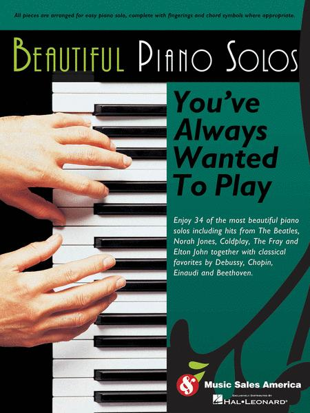 Beautiful Piano Solos You've Always Wanted to Play