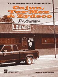 The Greatest Sound in Cajun, Tex-Mex & Zydeco