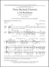 Three Mystical Choruses: No. 2 En Kelohenu (There Is None Like Our God)