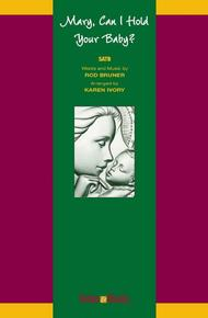 Mary, Can I Hold Your Baby? - SATB