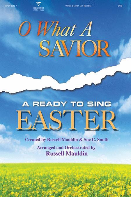 O What A Savior (Choral Book)