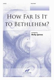 How Far Is It to Bethlehem?