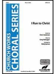 I Run to Christ