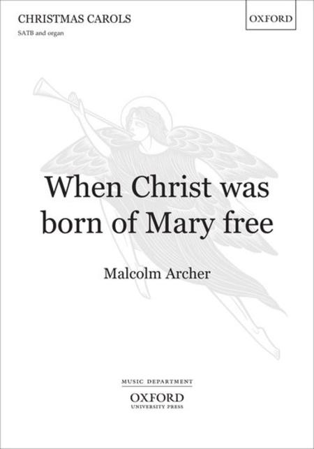 When Christ was born of Mary free