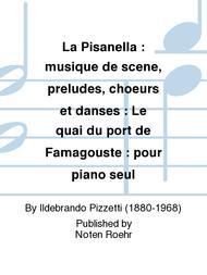 La Pisanella : musique de scene, preludes, choeurs et danses : Le quai du port de Famagouste : pour piano seul