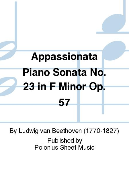 Appassionata Piano Sonata No. 23 in F Minor Op. 57