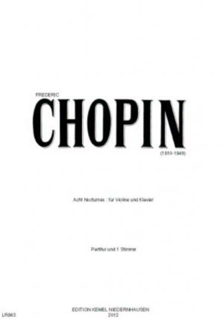 Acht Nocturnes : fur Violine und Klavier, op. 9:1, 9:2, 9:3, 15:1, 15:3, 27:1, 37:1, 48:1