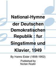 National-Hymne der Deutschen Demokratischen Republik : fur Singstimme und Klavier, 1949