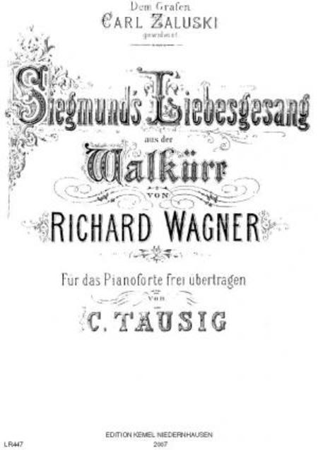Siegmund's Liebesgesang : aus der Walkure von Richard Wagner : fur das Pianoforte frei ubertragen