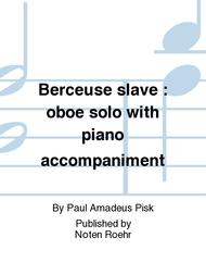 Berceuse slave : oboe solo with piano accompaniment