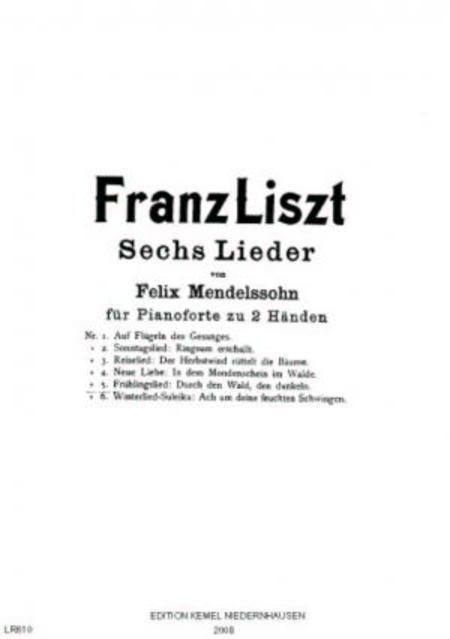 Sechs Lieder von Felix Mendelssohn : fur Pianoforte zu 2 Handen