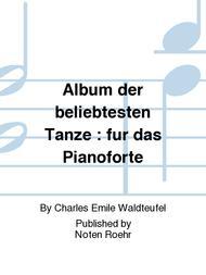 Album der beliebtesten Tanze : fur das Pianoforte
